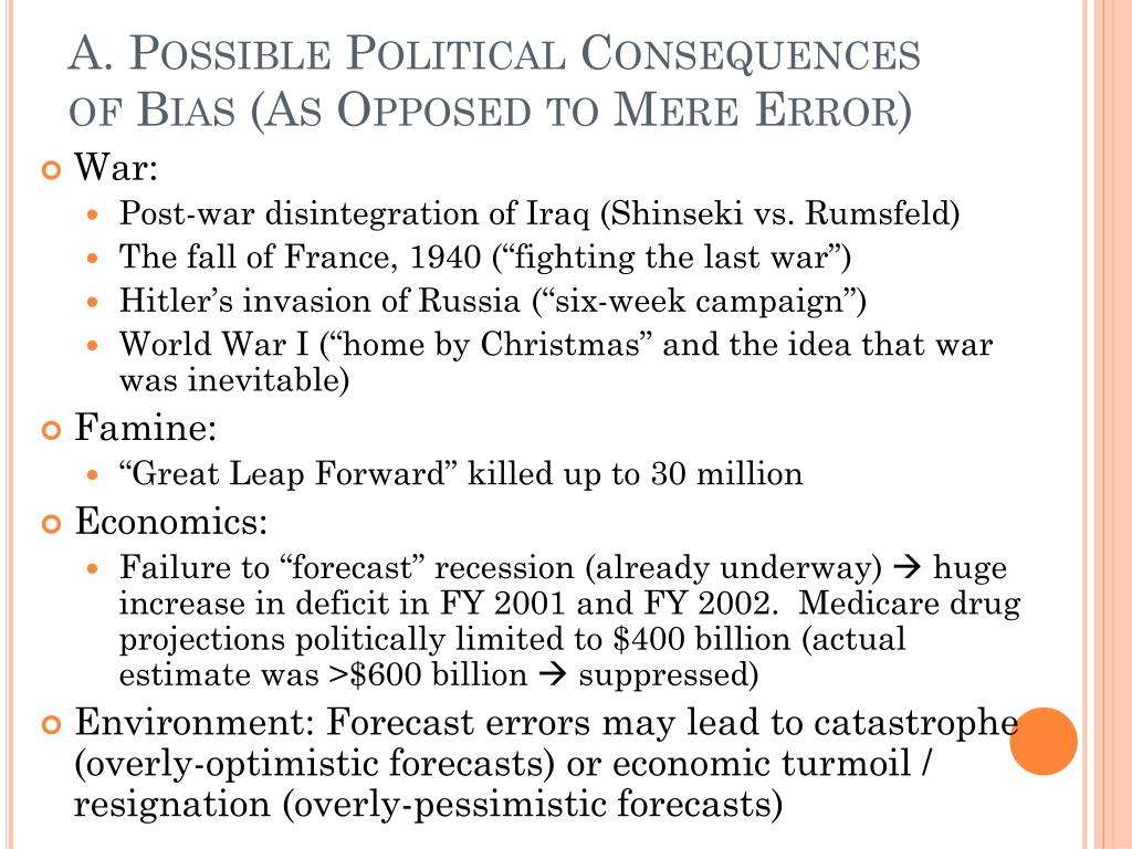 A. Possible Political Consequences of Bias (As Opposed to Mere Error)
