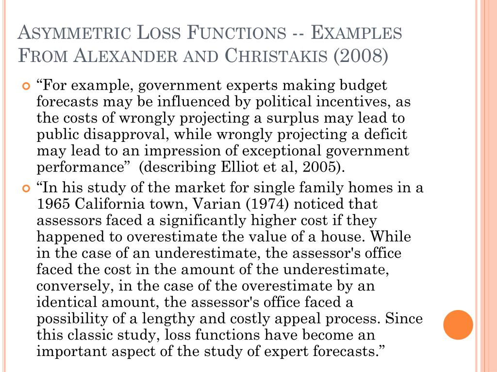 Asymmetric Loss Functions -- Examples From Alexander and Christakis (2008)