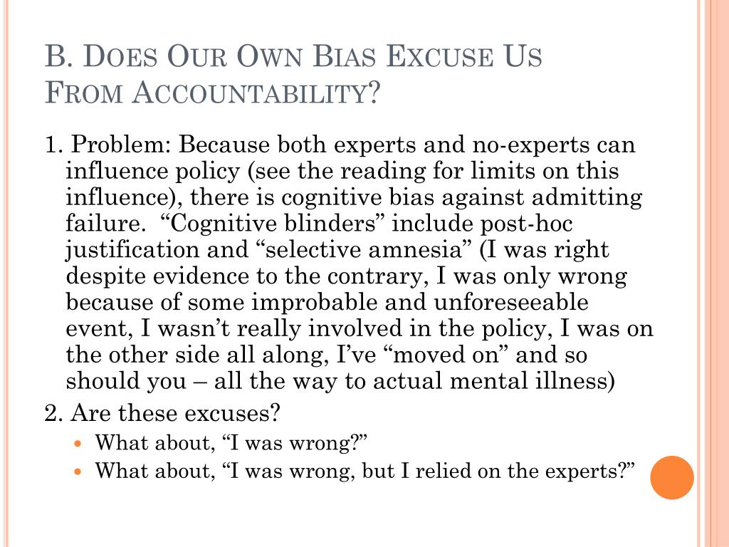 B. Does Our Own Bias Excuse Us From Accountability?
