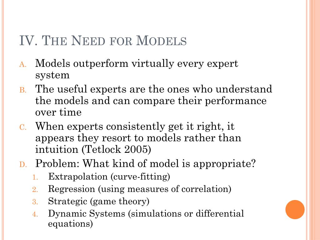 IV. The Need for Models