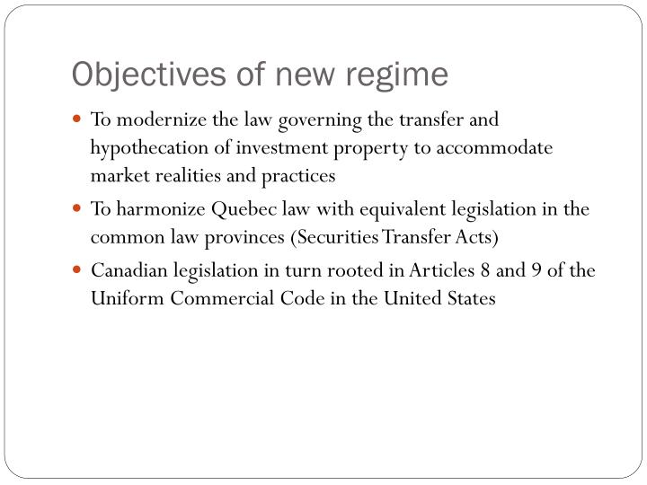 Objectives of new regime