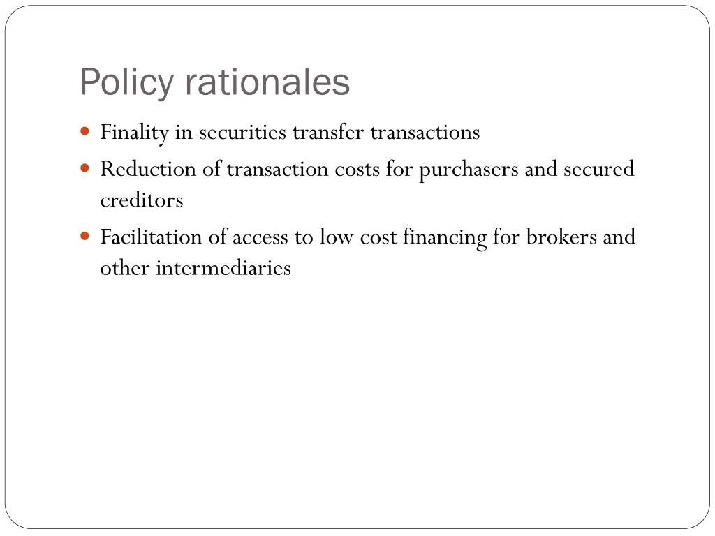 Policy rationales