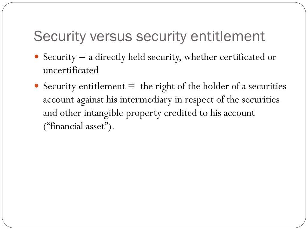 Security versus security entitlement