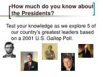 how much do you know about the presidents