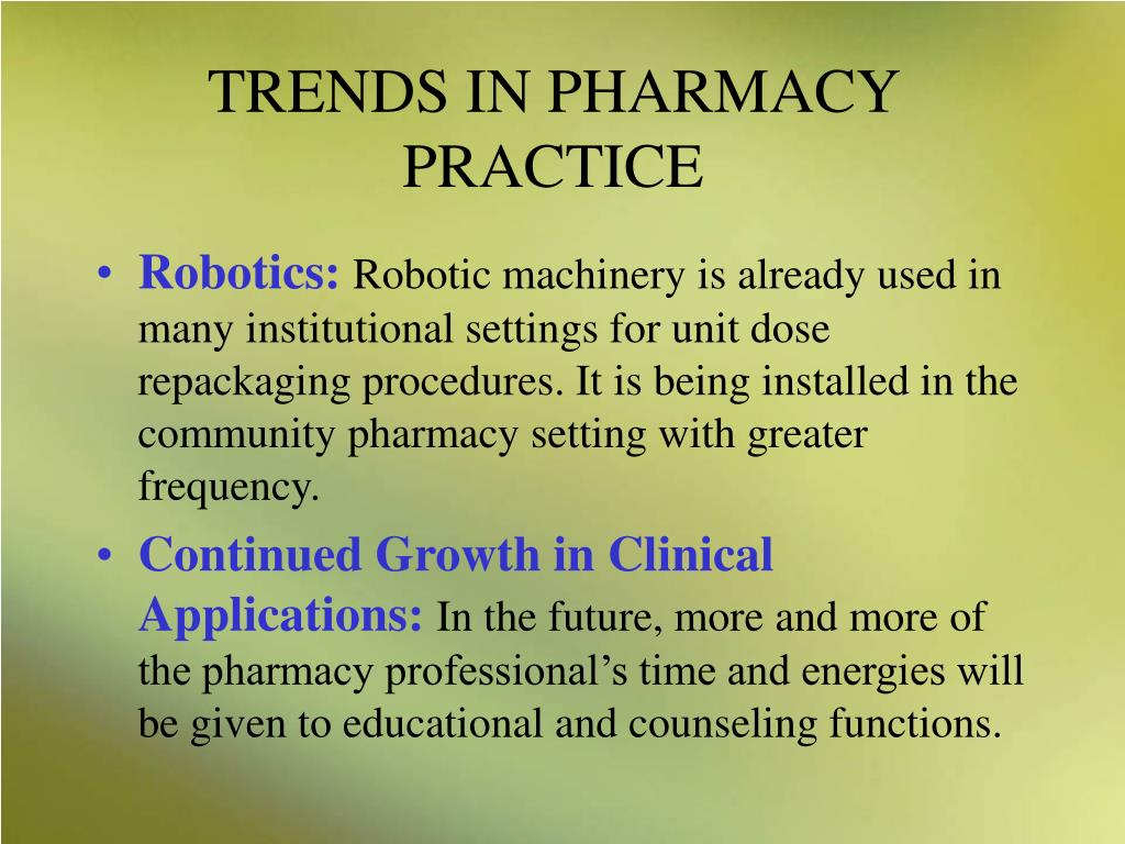 TRENDS IN PHARMACY PRACTICE