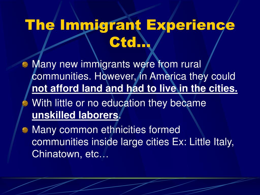 The Immigrant Experience Ctd…