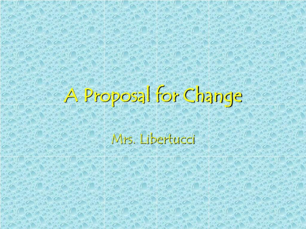 a proposal for change l.