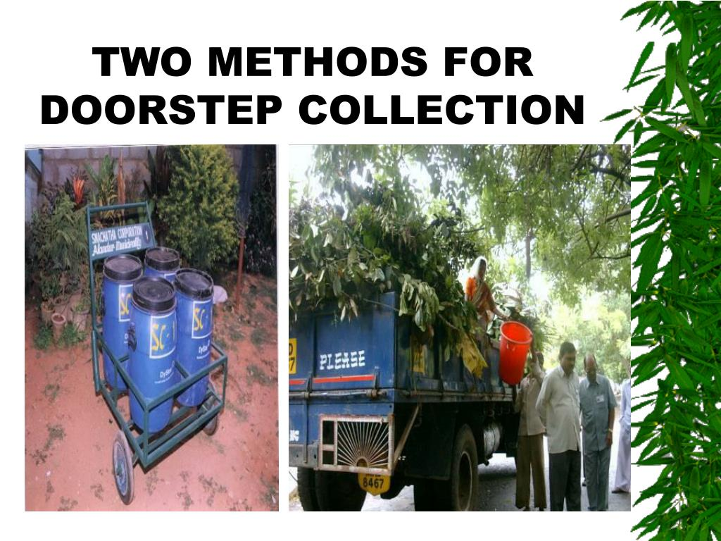 TWO METHODS FOR DOORSTEP COLLECTION