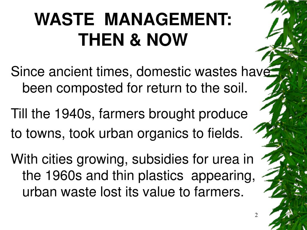 WASTE  MANAGEMENT: THEN & NOW