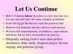 let us continue