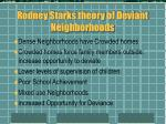 rodney starks theory of deviant neighborhoods