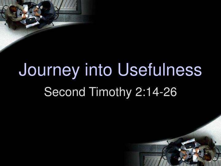 Journey into usefulness