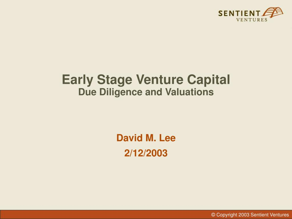 early stage venture capital due diligence and valuations