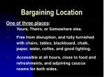 bargaining location