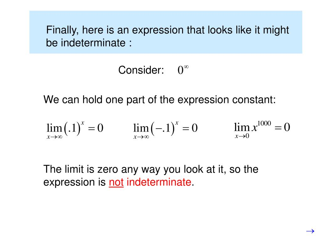 Finally, here is an expression that looks like it might be indeterminate :