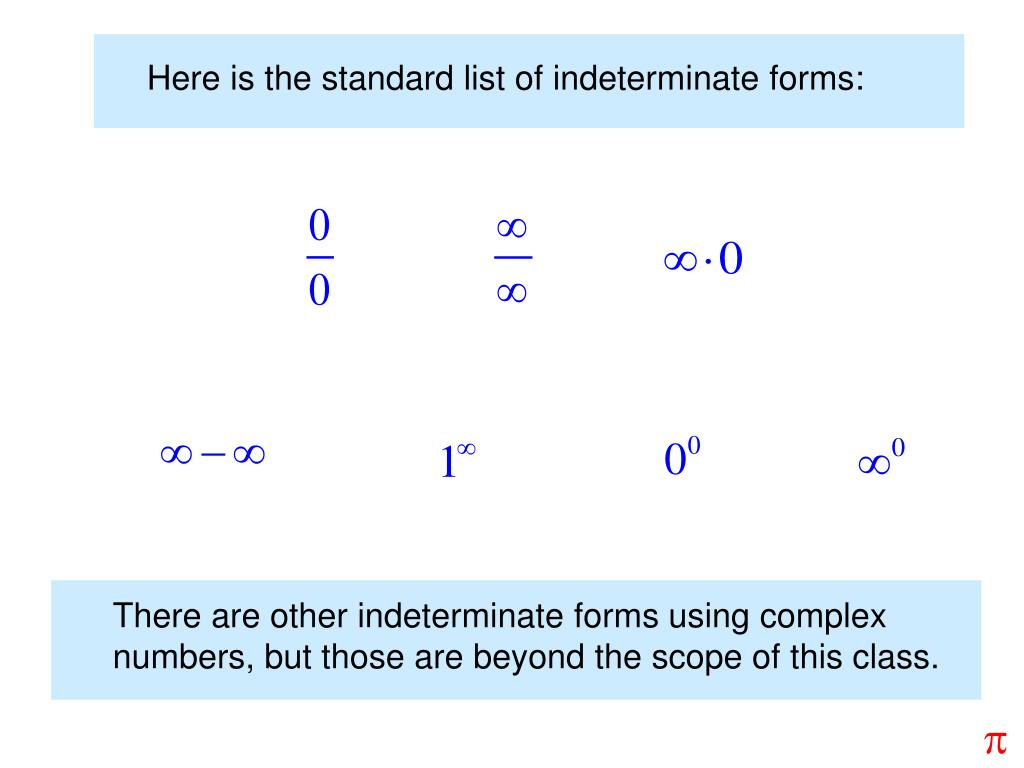 Here is the standard list of indeterminate forms: