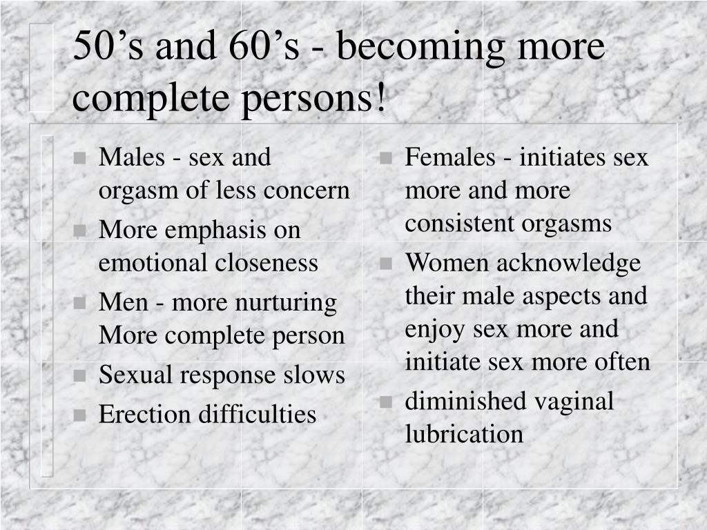 Males - sex and orgasm of less concern