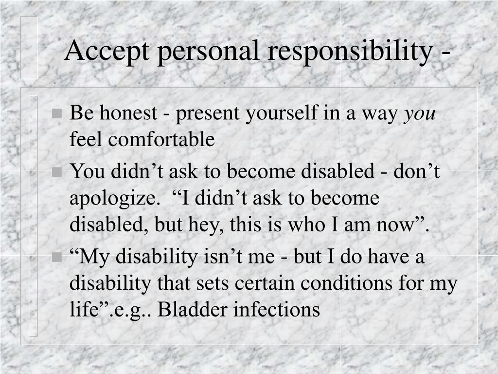 Accept personal responsibility -