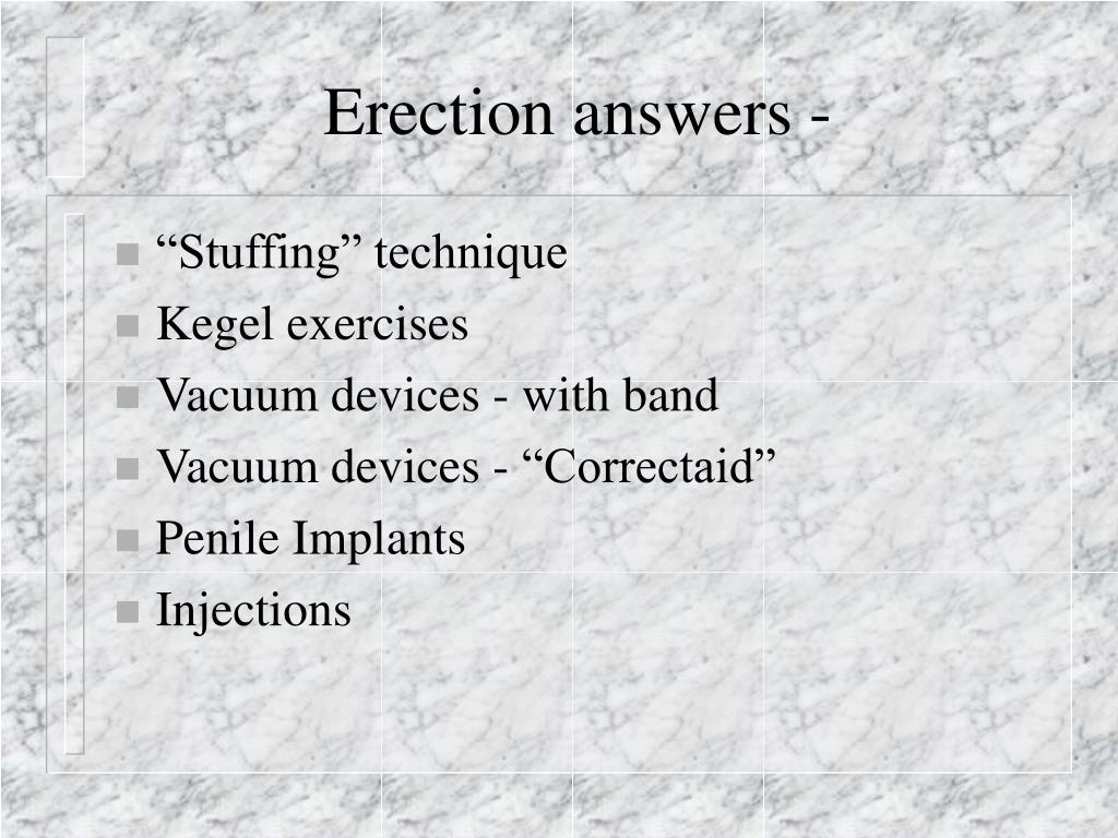 Erection answers -