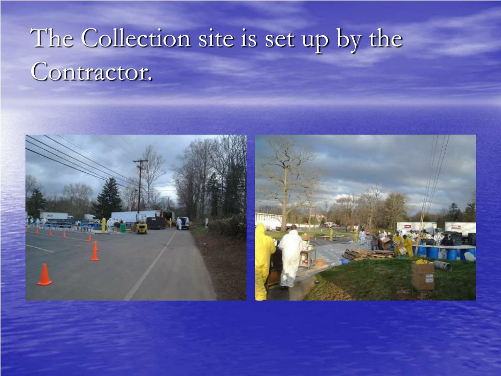 The Collection site is set up by the Contractor.