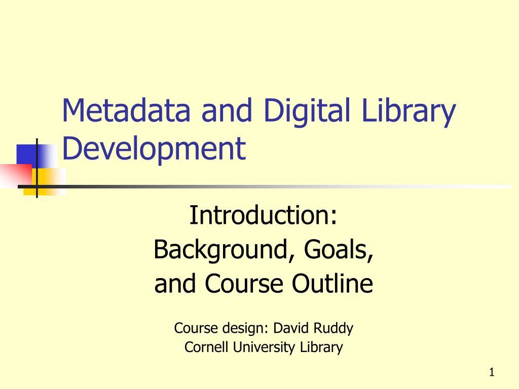 metadata and digital library development l.