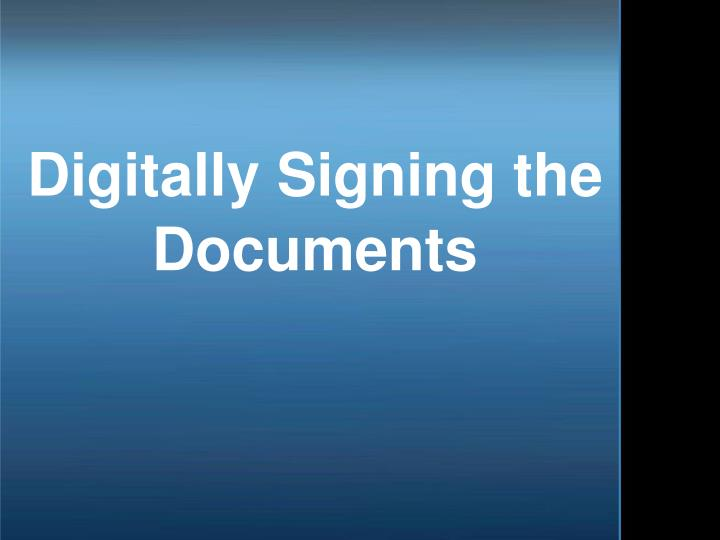 Digitally signing the documents