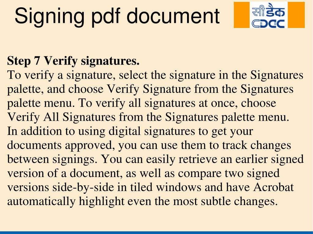 Step 7 Verify signatures.
