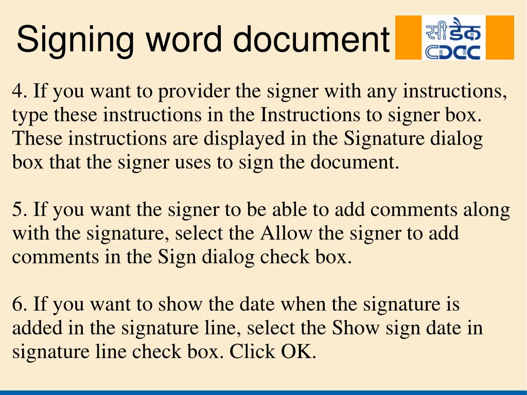 4. If you want to provider the signer with any instructions, type these instructions in the Instructions to signer box. These instructions are displayed in the Signature dialog box that the signer uses to sign the document.