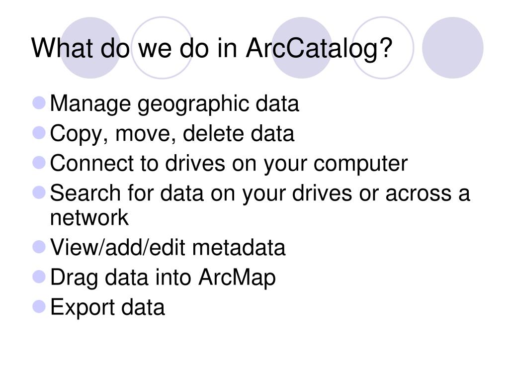 What do we do in ArcCatalog?