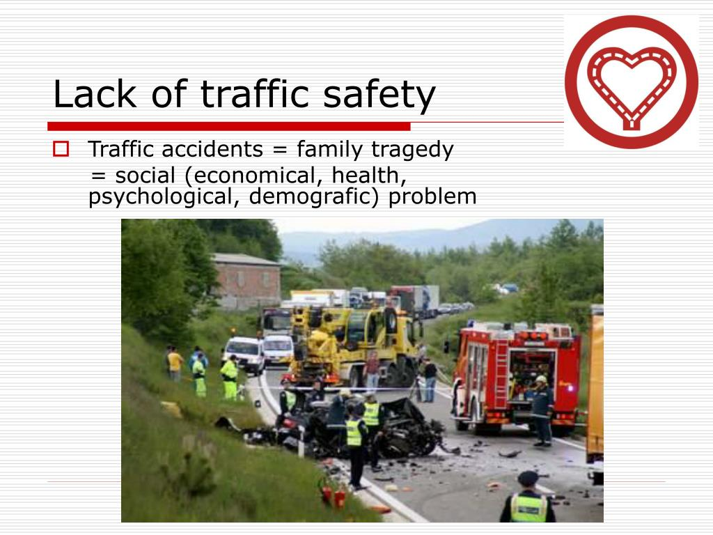Lack of traffic safety