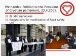 we handed petition to the president of croatian parliament 23 4 2008