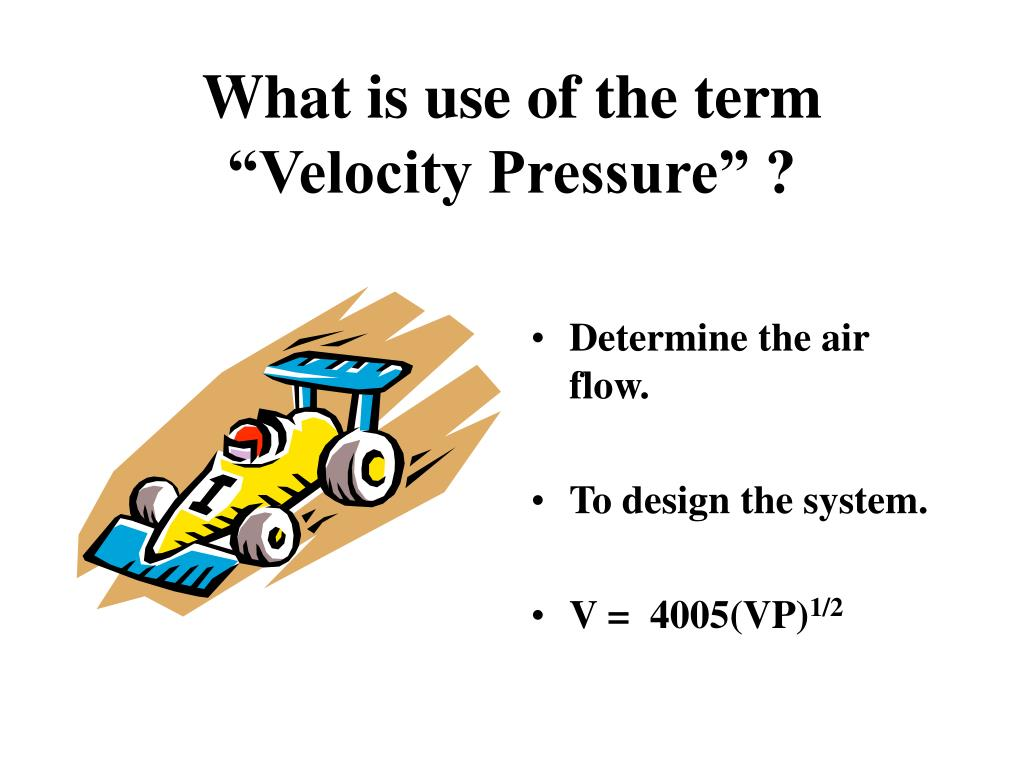 """What is use of the term """"Velocity Pressure"""" ?"""