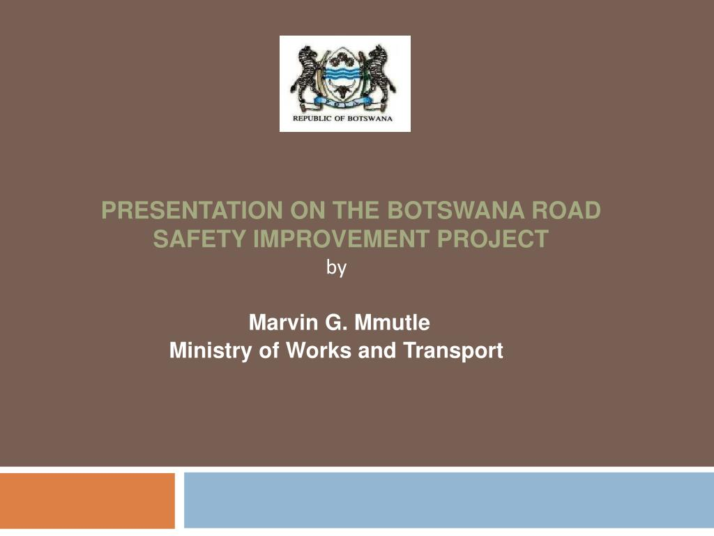 presentation on the botswana road safety improvement project l.