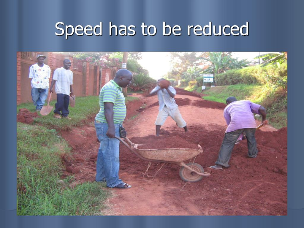Speed has to be reduced