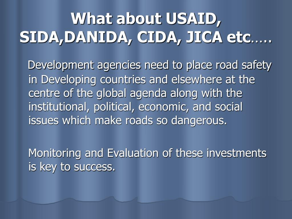 What about USAID, SIDA,DANIDA, CIDA, JICA etc