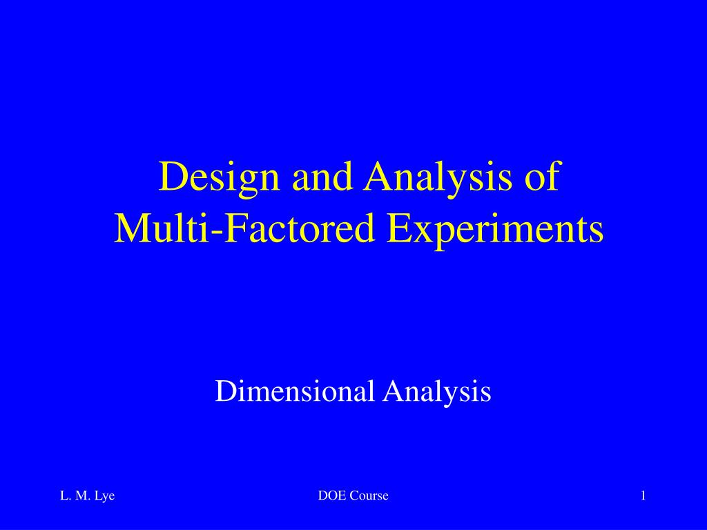 design and analysis of multi factored experiments l.