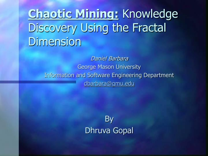 Chaotic mining knowledge discovery using the fractal dimension