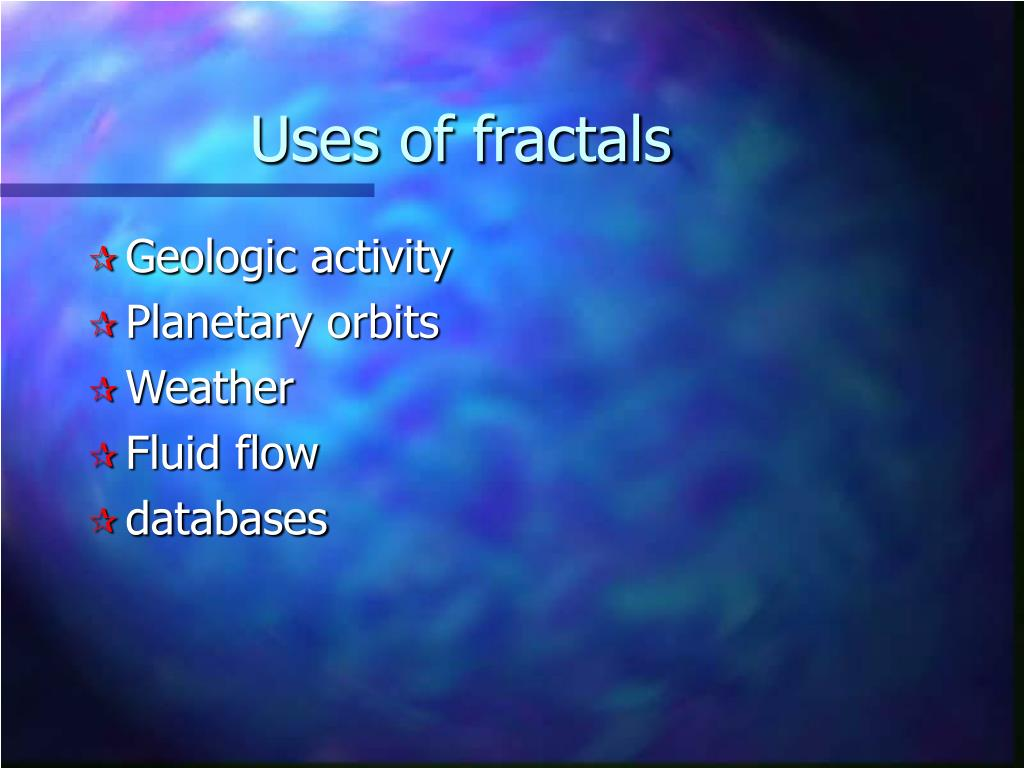 Uses of fractals