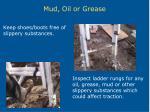 mud oil or grease