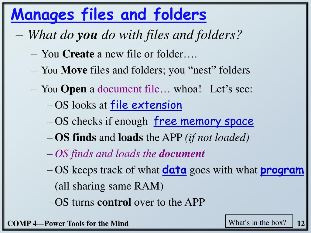 Manages files and folders