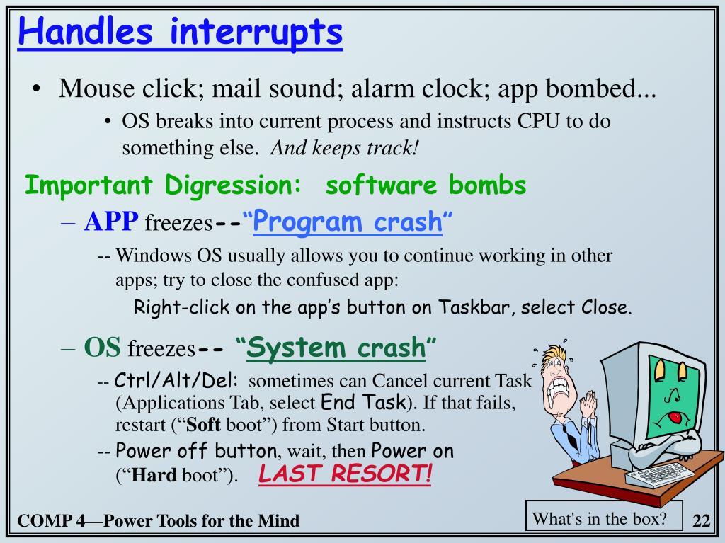 Handles interrupts
