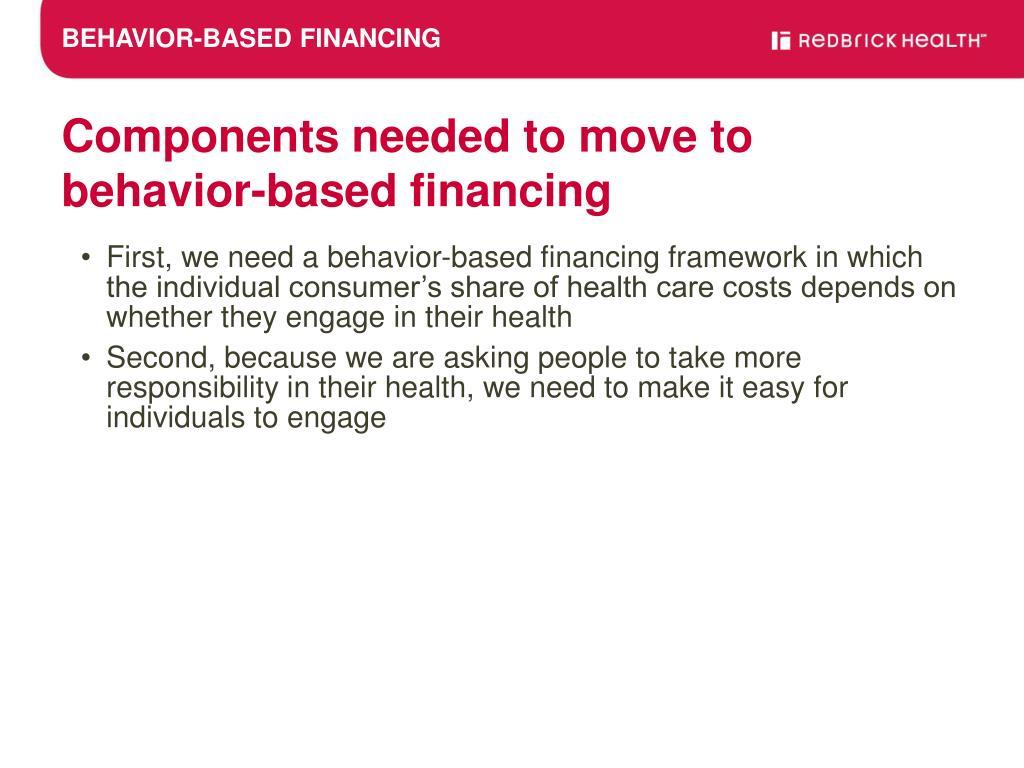 BEHAVIOR-BASED FINANCING