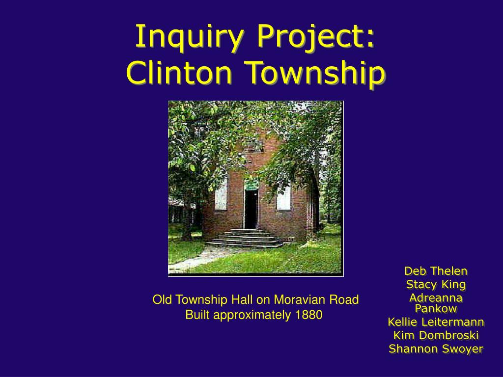 inquiry project clinton township l.