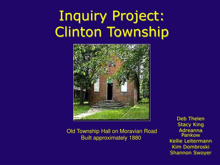 Inquiry project clinton township