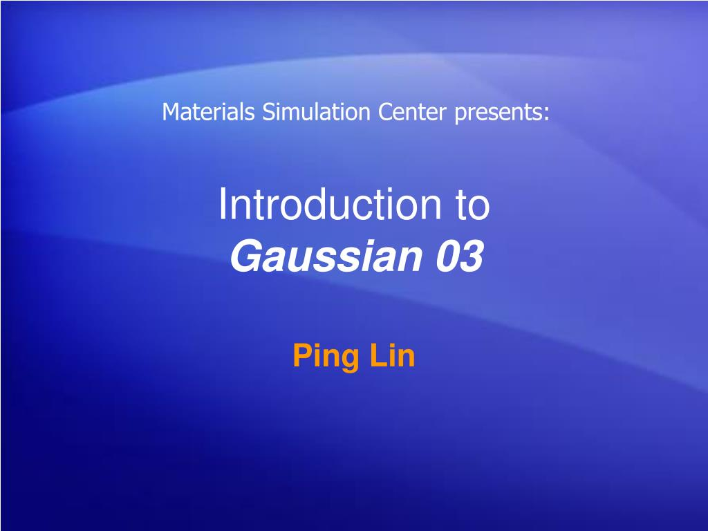 introduction to gaussian 03 l.