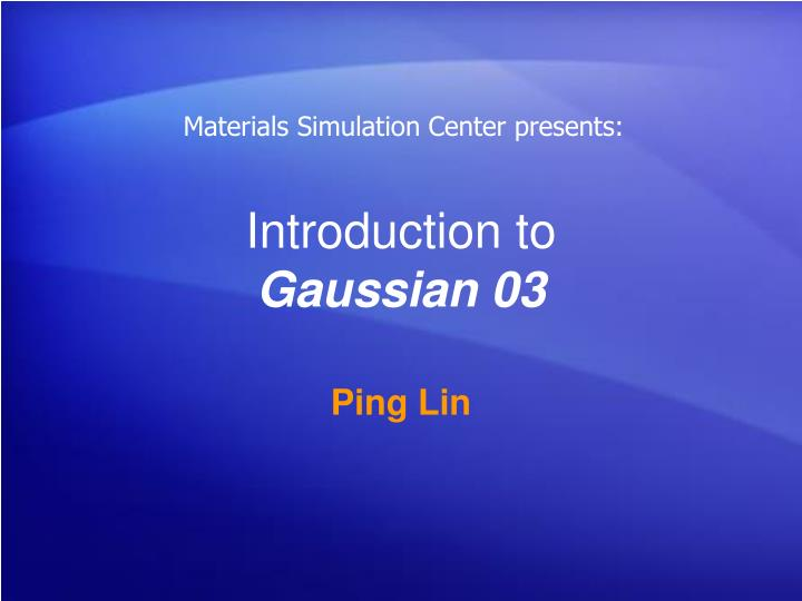 Introduction to gaussian 03