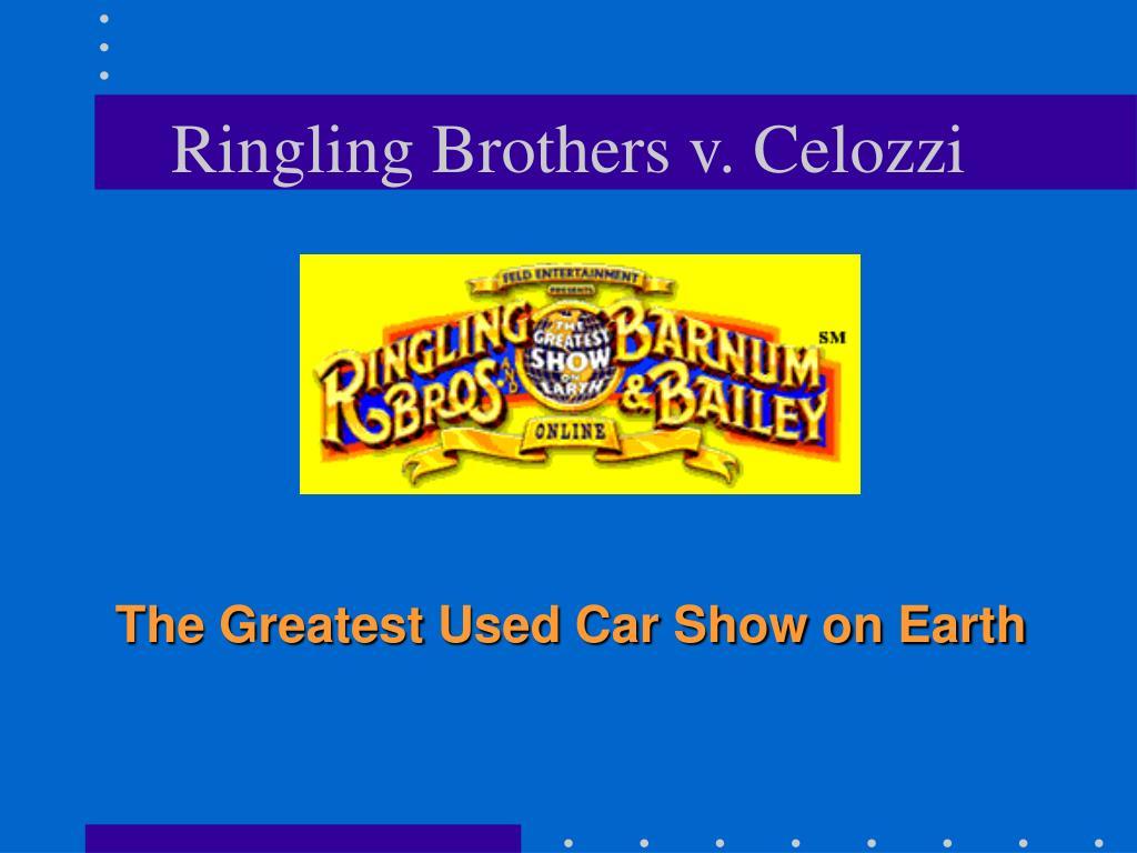 Ringling Brothers v. Celozzi