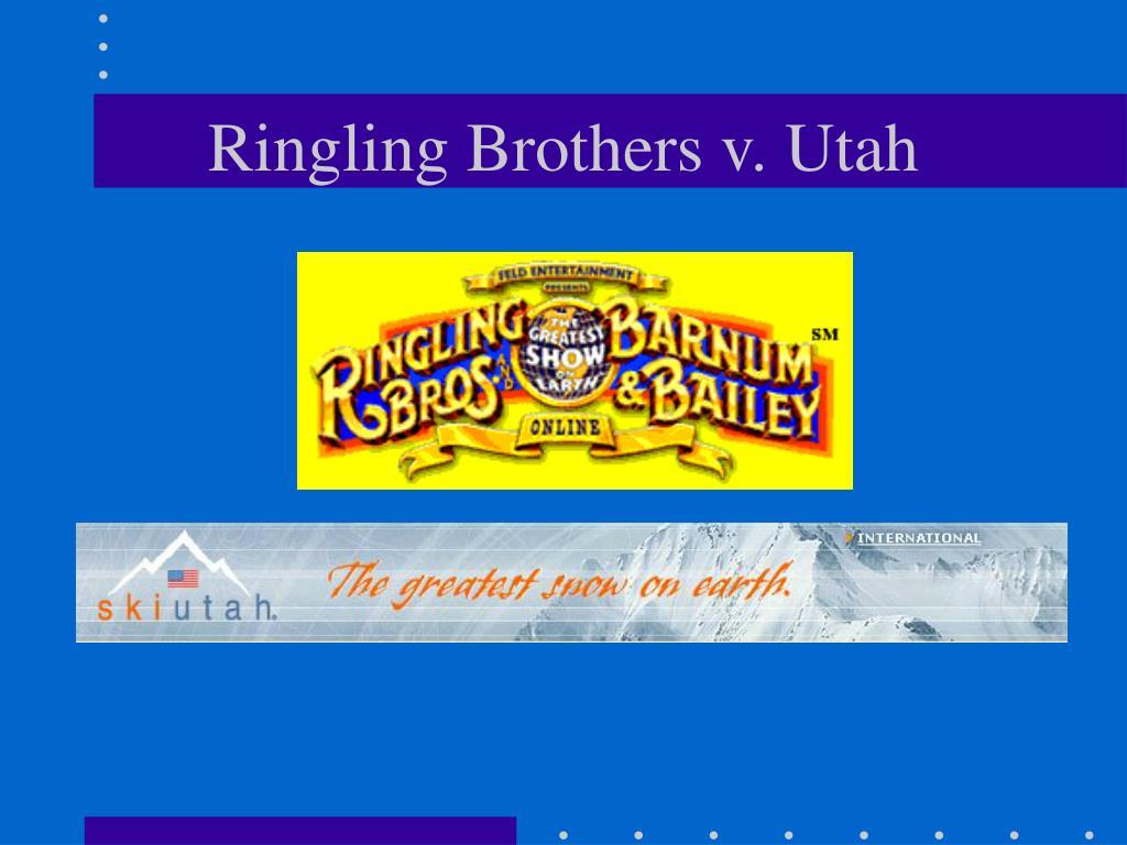 Ringling Brothers v. Utah