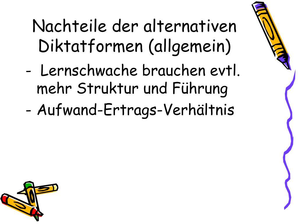 Nachteile der alternativen Diktatformen (allgemein)