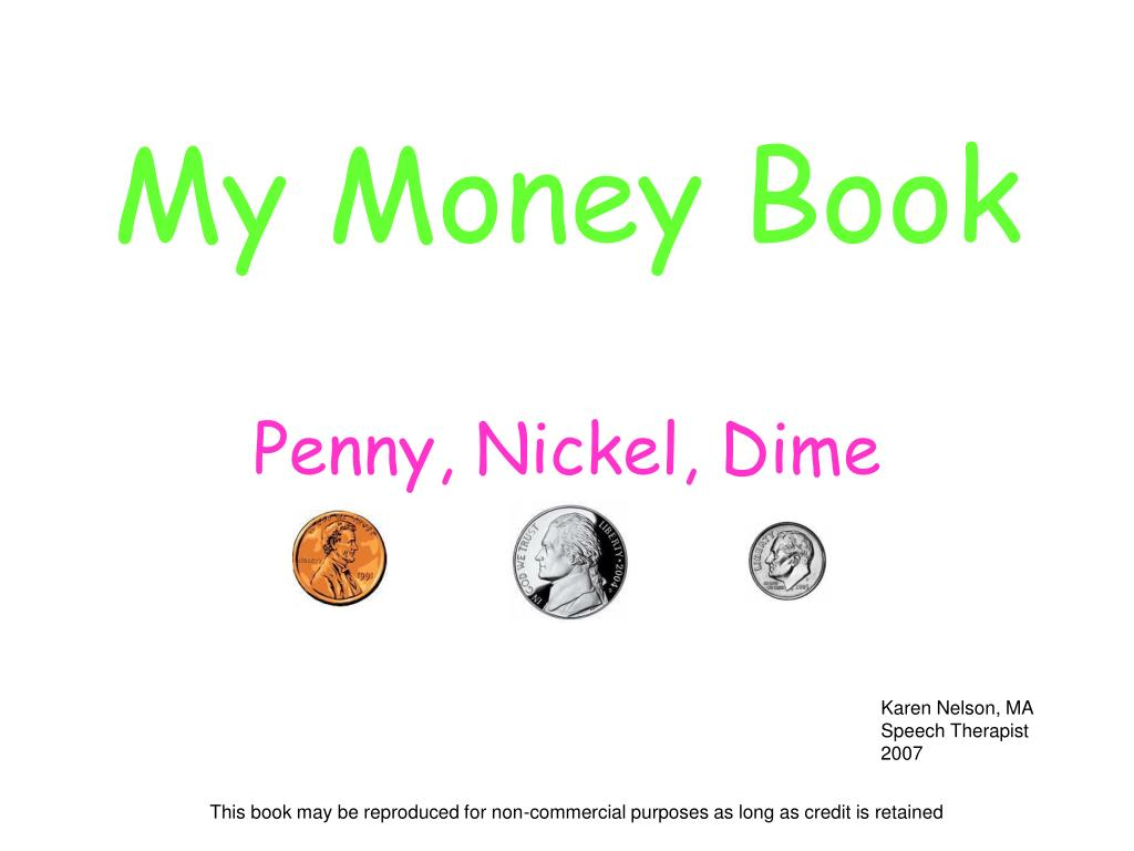PPT - My Money Book Penny, Nickel, Dime PowerPoint Presentation ...